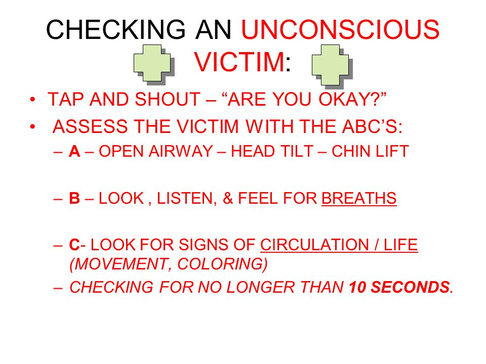 CHECKING AN UNCONSCIOUS VICTIM: