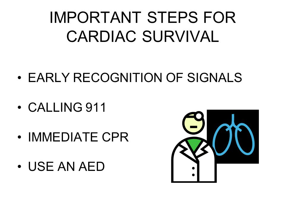 IMPORTANT STEPS FOR CARDIAC SURVIVAL
