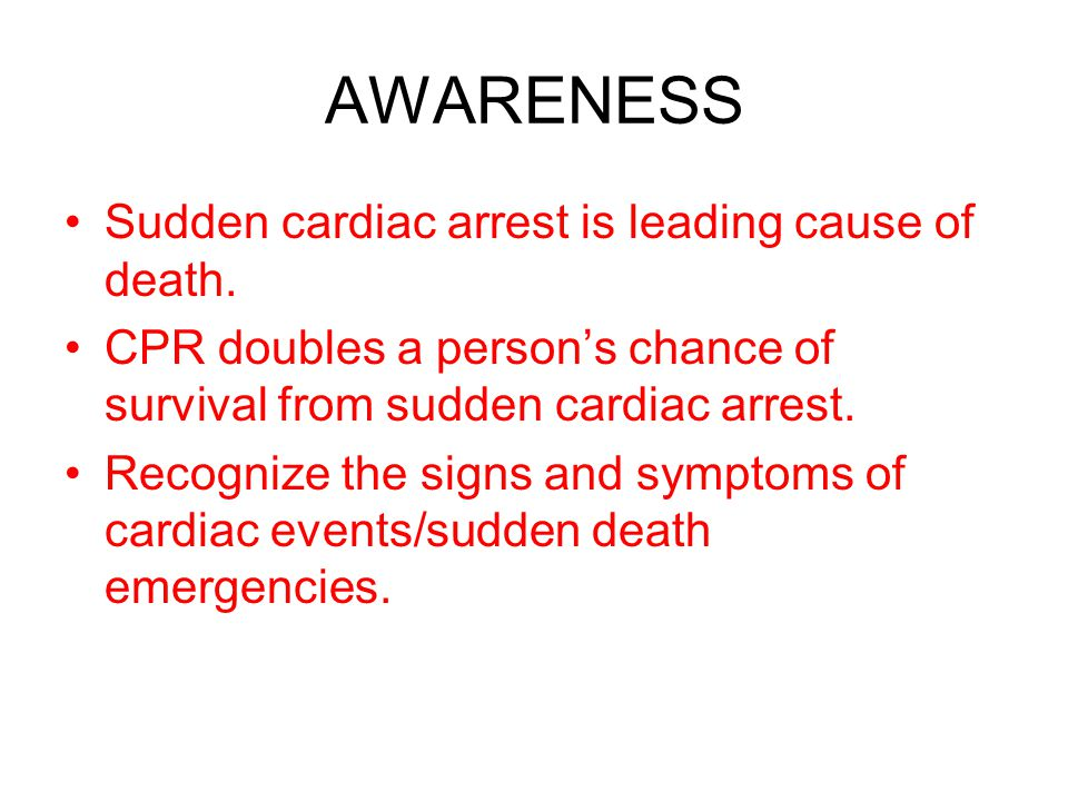 AWARENESS Sudden cardiac arrest is leading cause of death.