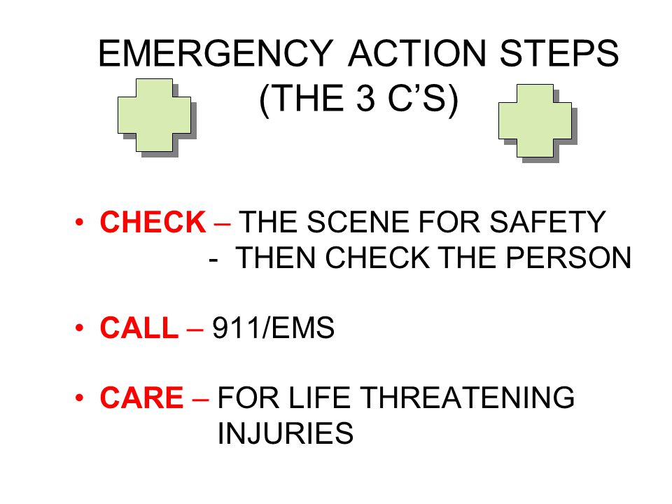 EMERGENCY ACTION STEPS (THE 3 C'S)