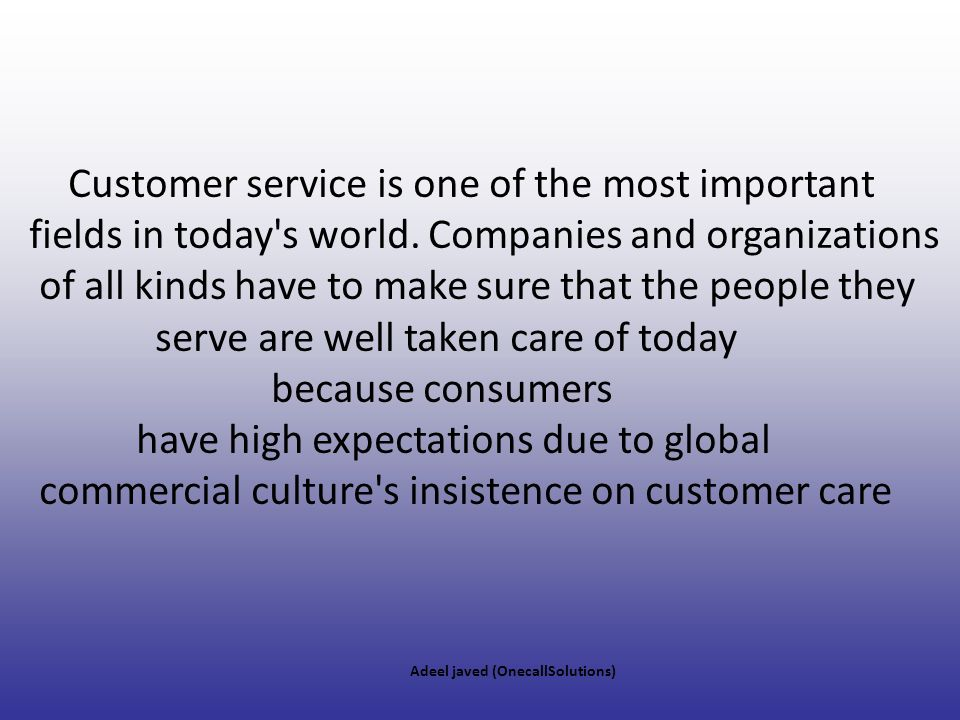 Customer service is one of the most important