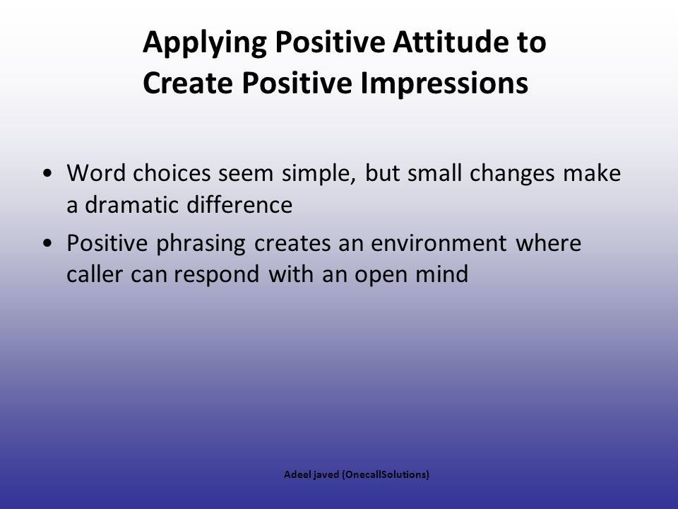 Applying Positive Attitude to Create Positive Impressions