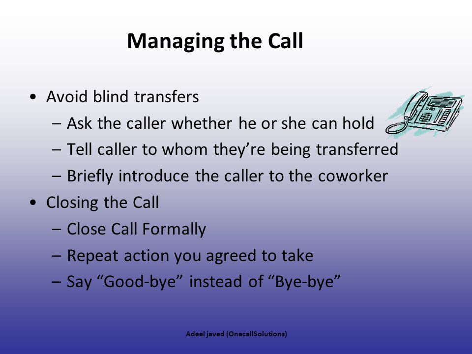 Managing the Call Avoid blind transfers