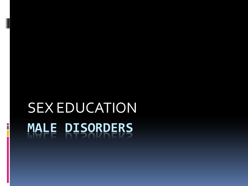 SEX EDUCATION Male disorders