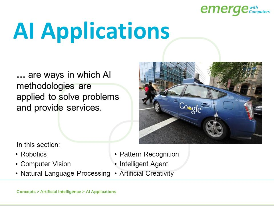 AI Applications … are ways in which AI methodologies are applied to solve problems and provide services.