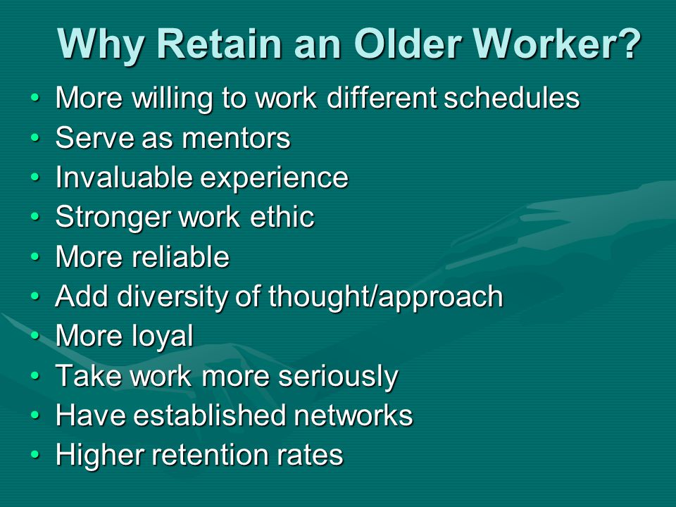retention of older workers essay What retention strategies can be used by fast retention tips: http and a growing population of older workers heading toward retirementa recent study shows 85.