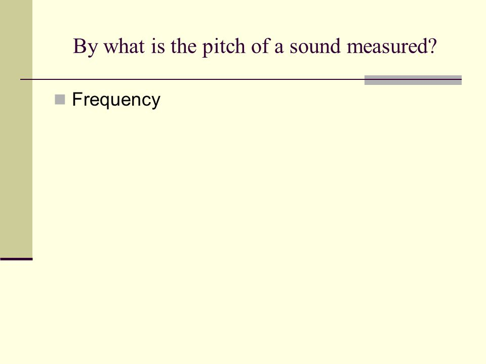 By what is the pitch of a sound measured