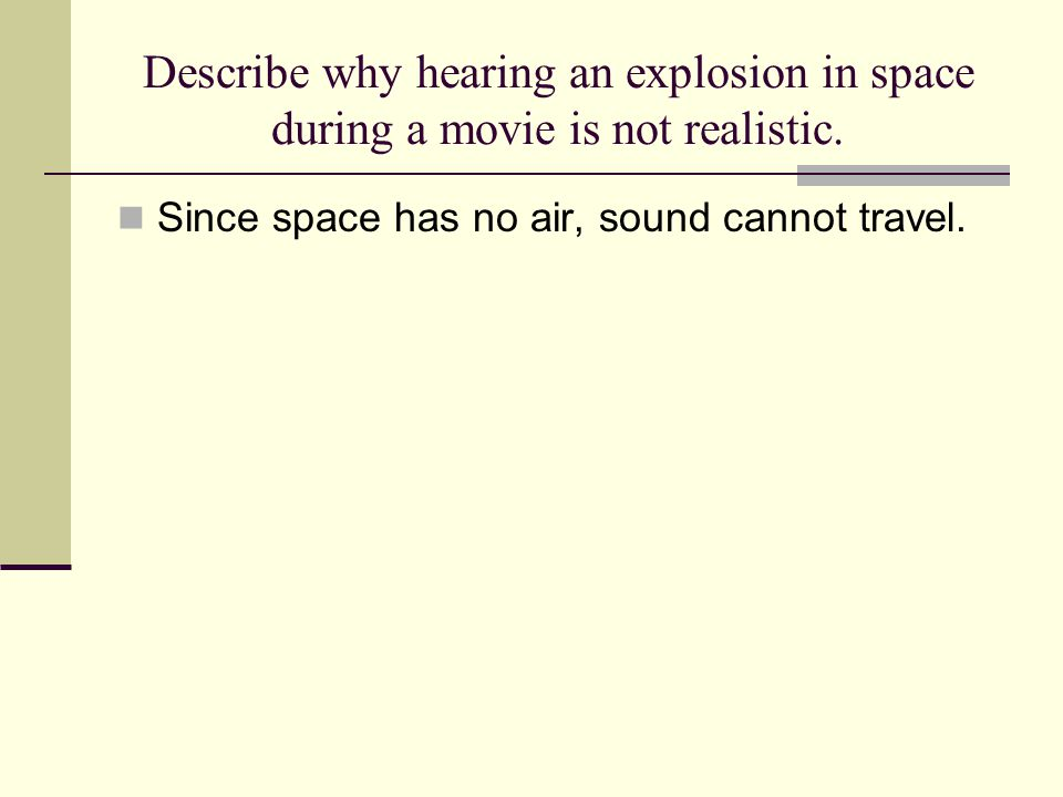Describe why hearing an explosion in space during a movie is not realistic.