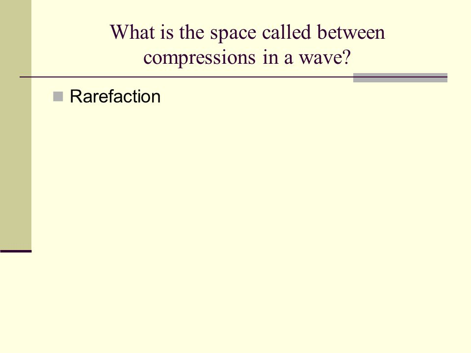 What is the space called between compressions in a wave