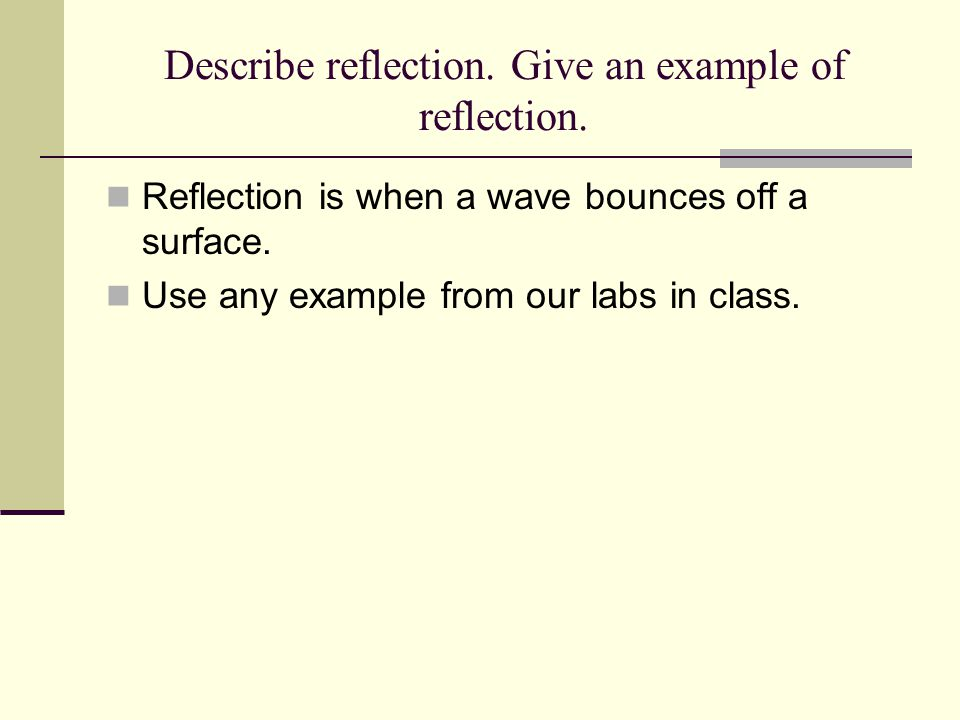 Describe reflection. Give an example of reflection.