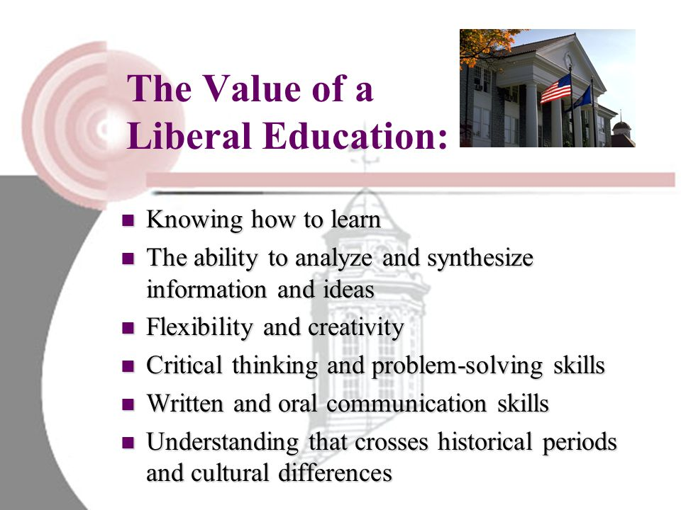 The Value of a Liberal Education: