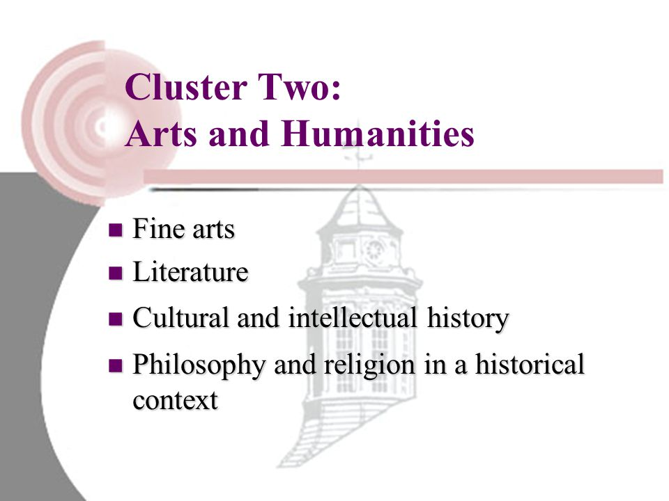 Cluster Two: Arts and Humanities