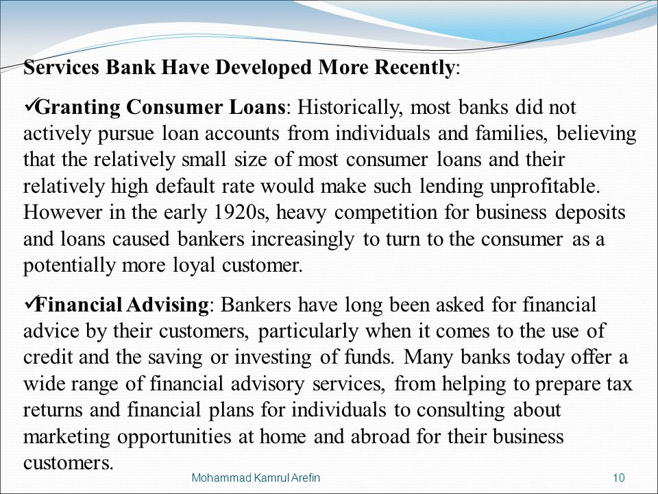 Services Bank Have Developed More Recently: