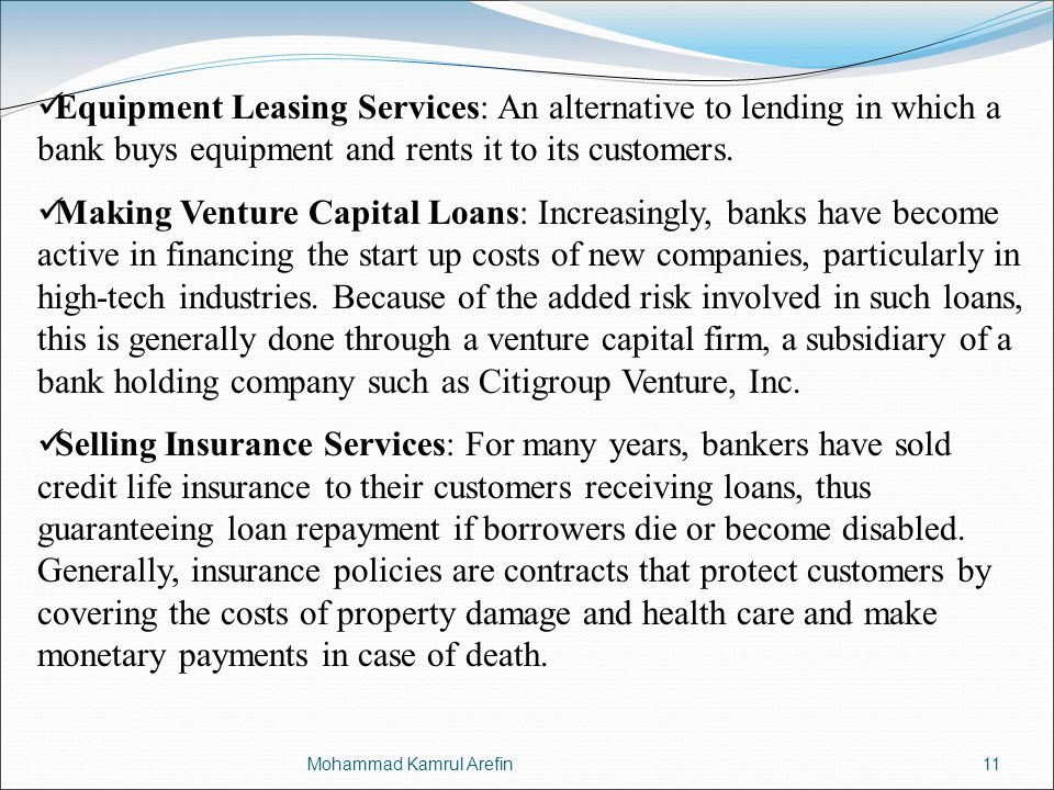 Equipment Leasing Services: An alternative to lending in which a bank buys equipment and rents it to its customers.