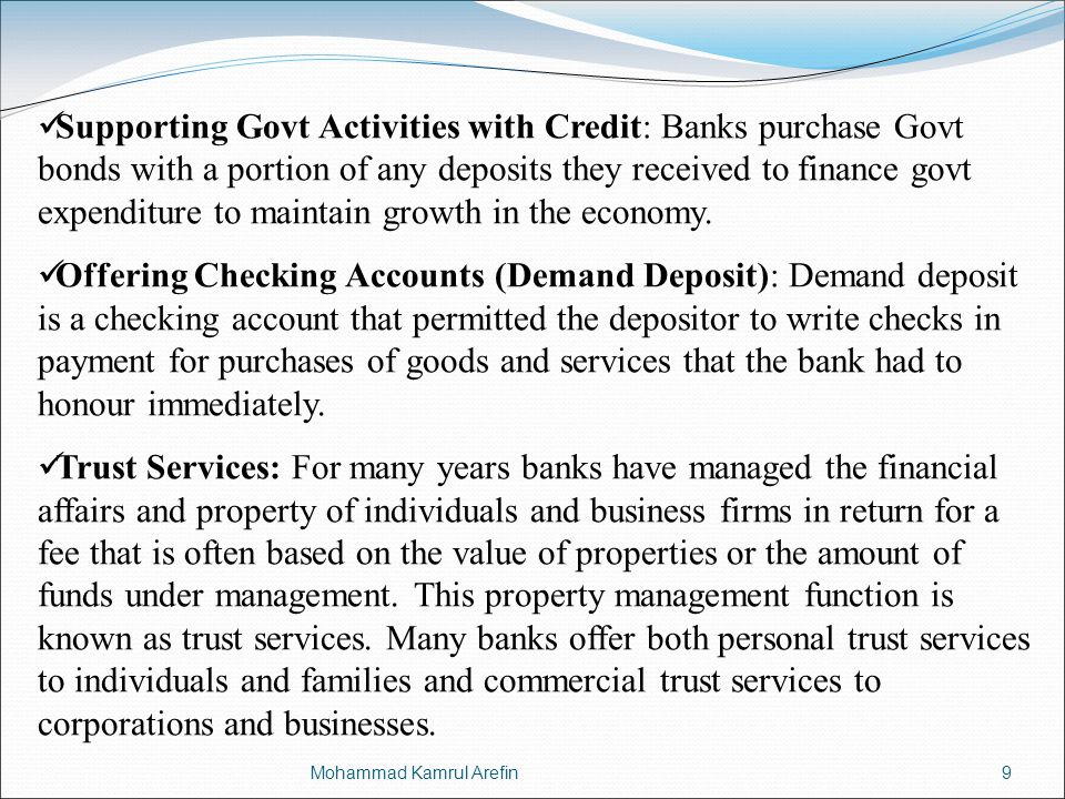 Supporting Govt Activities with Credit: Banks purchase Govt bonds with a portion of any deposits they received to finance govt expenditure to maintain growth in the economy.