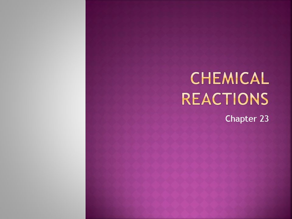 Chemical Reactions Chapter 23