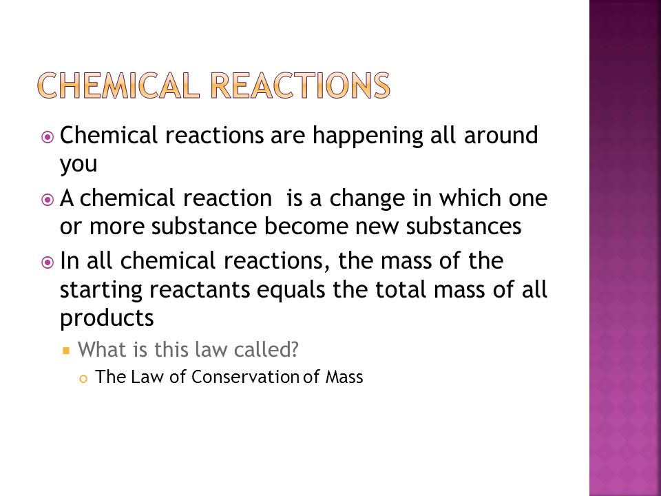 Chemical Reactions Chemical reactions are happening all around you