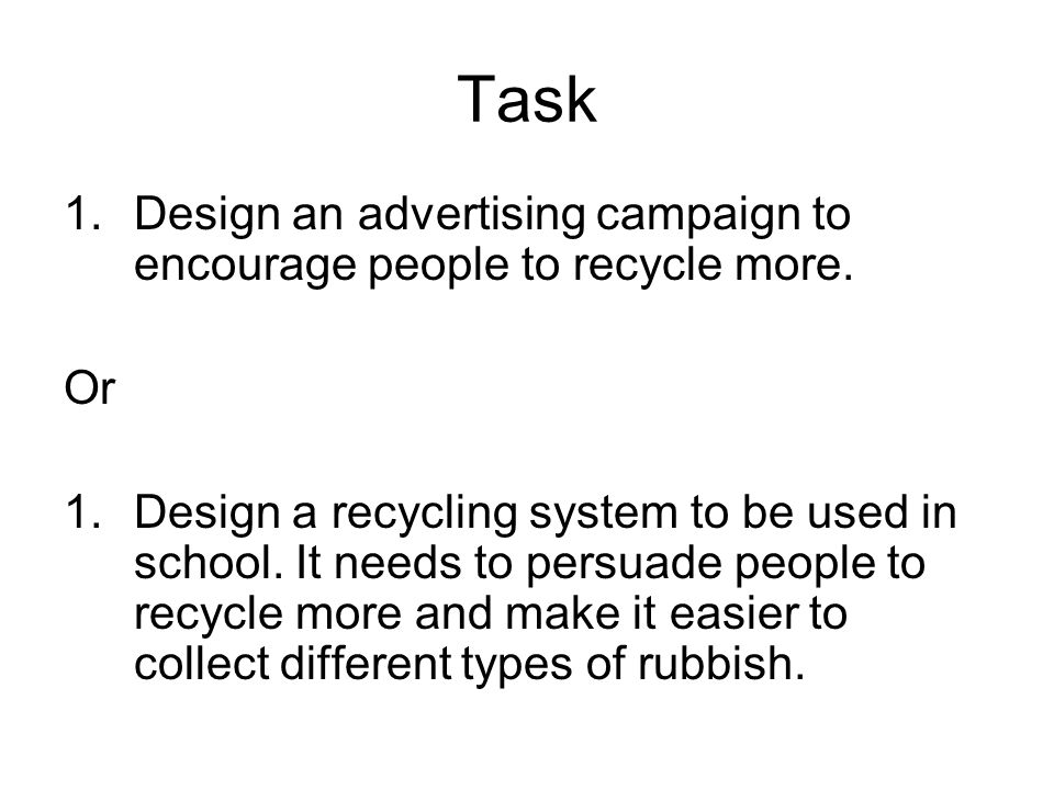 getting people to recycle essay Most people believe that recycling is the right thing to do while this is true, there are also a fair number of people who do not recycle learn the top five reasons why people do not recycle and the top five reasons why everyone should.
