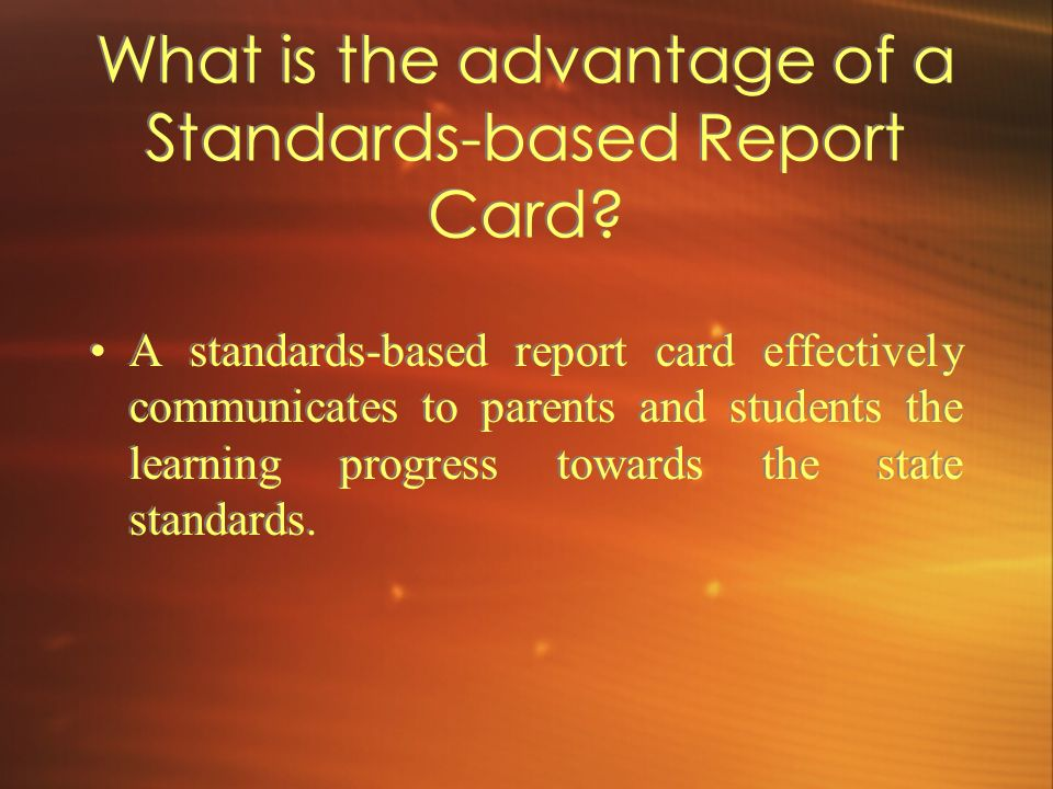 What is the advantage of a Standards-based Report Card
