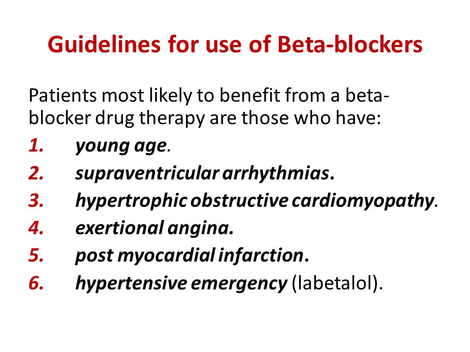 Guidelines for use of Beta-blockers