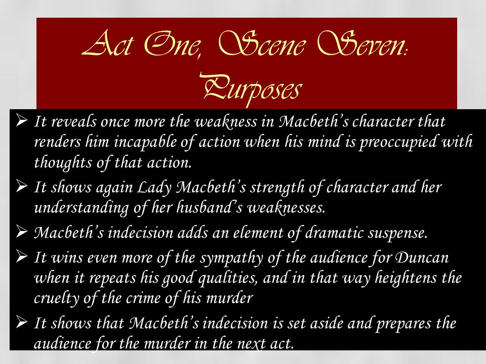 evaluating the strengths and weaknesses of macbeth in shakespeares play macbeth Get an answer for 'in shakespeare's macbeth, what weakness does macbeth's  wife  in act 1, scene 5 of the play lady macbeth has received a letter from her  husband  macbeth proves that his wife's assessment of his character is correct.