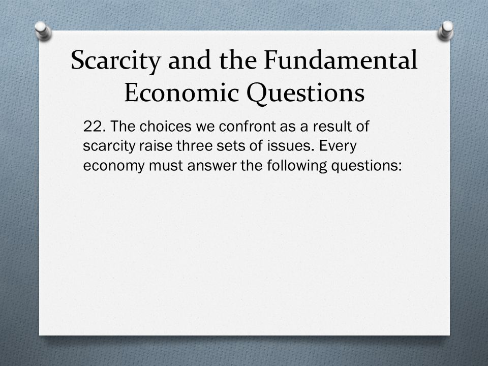 Scarcity and the Fundamental Economic Questions