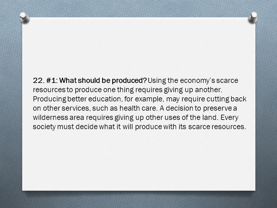 22. #1: What should be produced