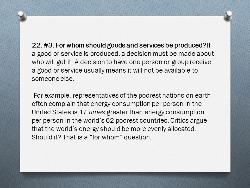 22. #3: For whom should goods and services be produced