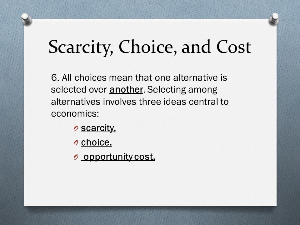 Scarcity, Choice, and Cost