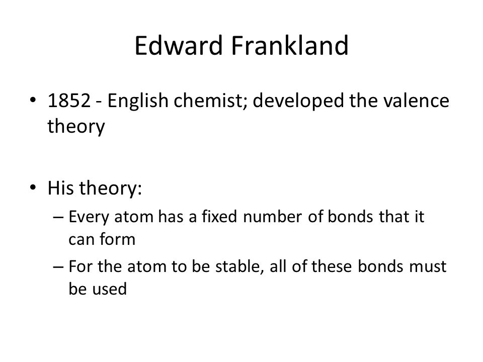 Edward Frankland English chemist; developed the valence theory