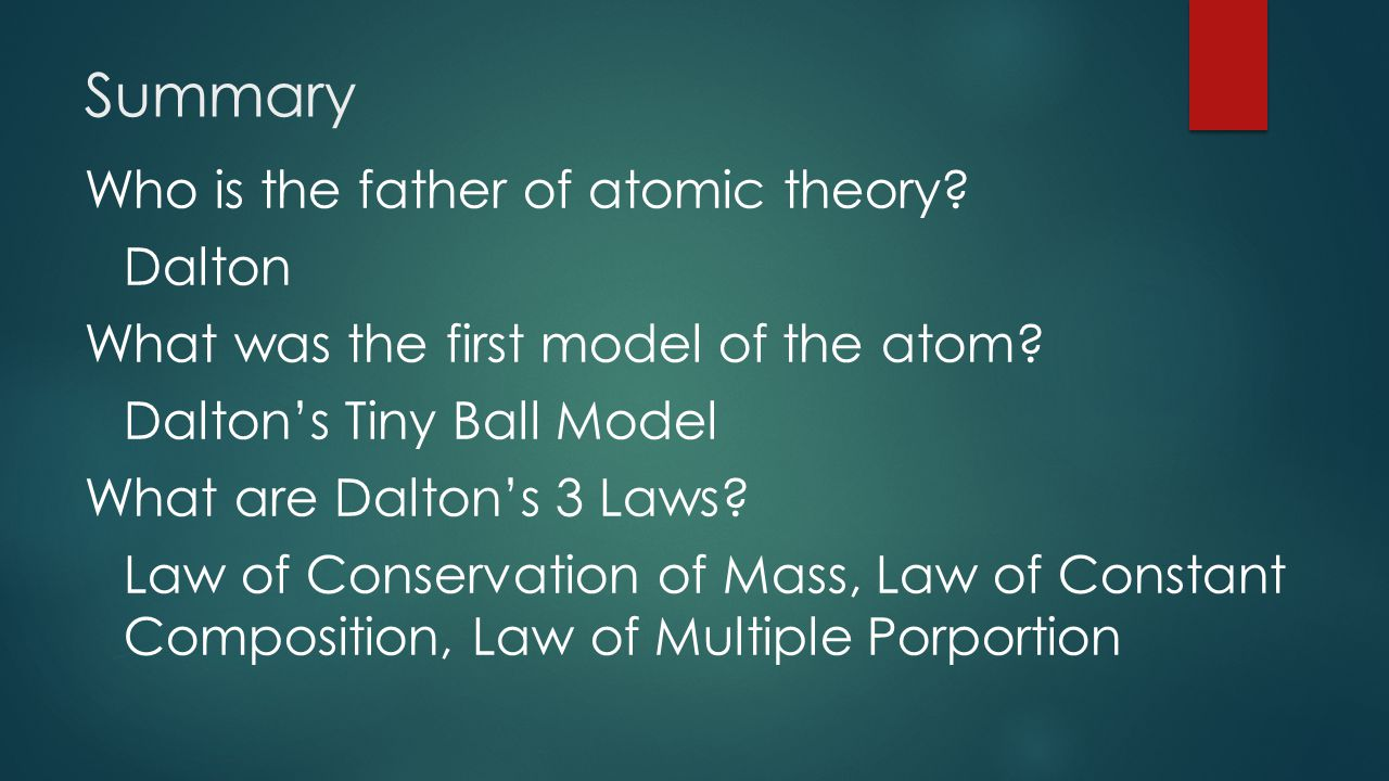 Summary Who is the father of atomic theory Dalton