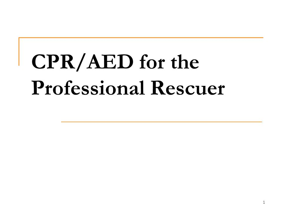 cpr/aed for the professional rescuer - ppt  online download