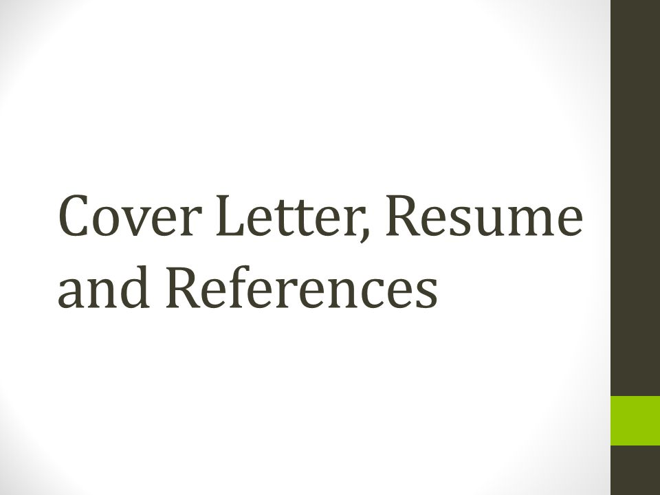 Cover Letter, Resume And References - Ppt Download