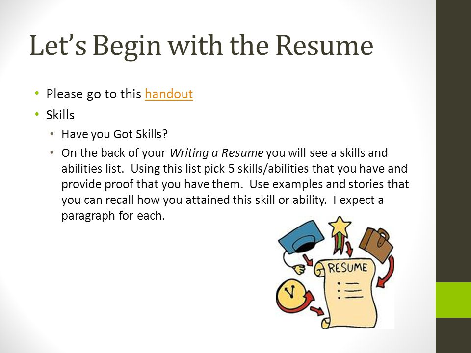 lets begin with the resume - Skills To Have On A Resume