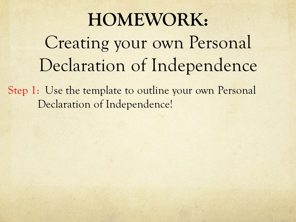 my declaration independence essay There comes a time in every person's life when one can no longer rely upon their parents for ev.