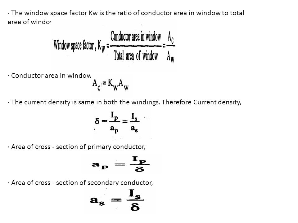 · The window space factor Kw is the ratio of conductor area in window to total