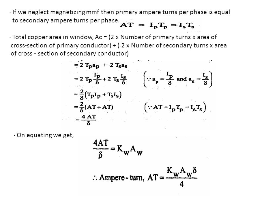 · If we neglect magnetizing mmf then primary ampere turns per phase is equal