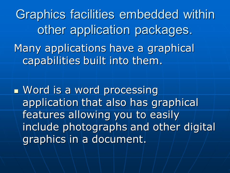Graphics facilities embedded within other application packages.