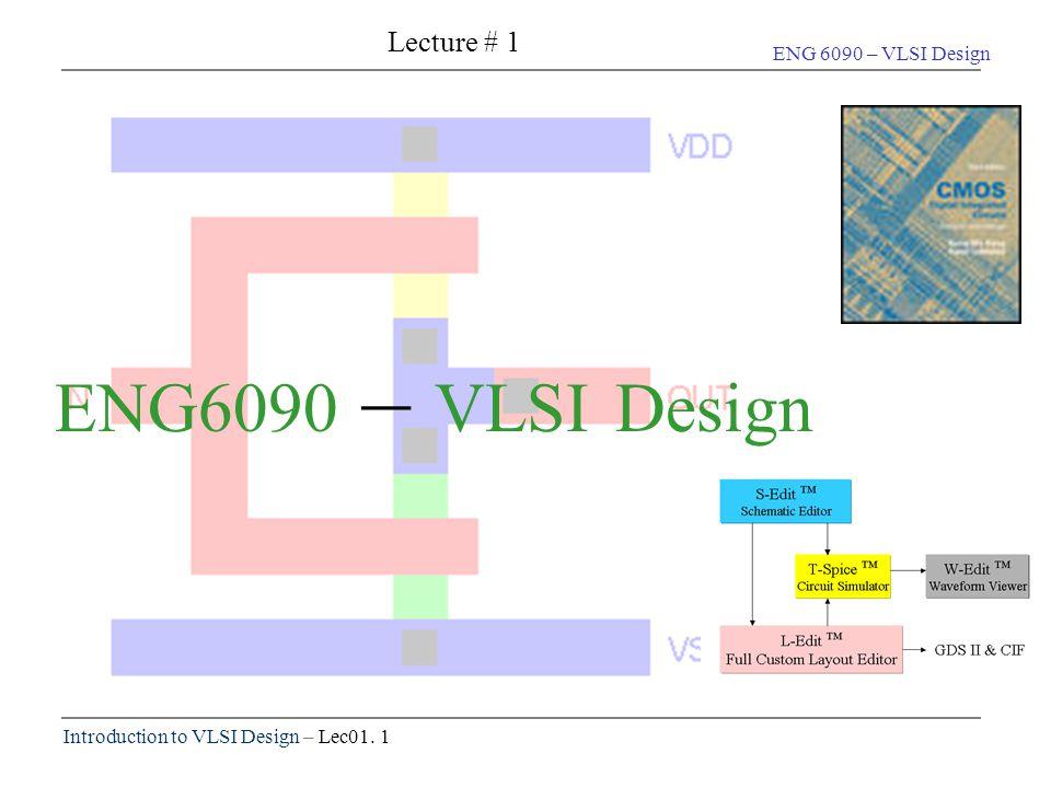Lecture # 1 ENG6090 – VLSI Design  - ppt video online download