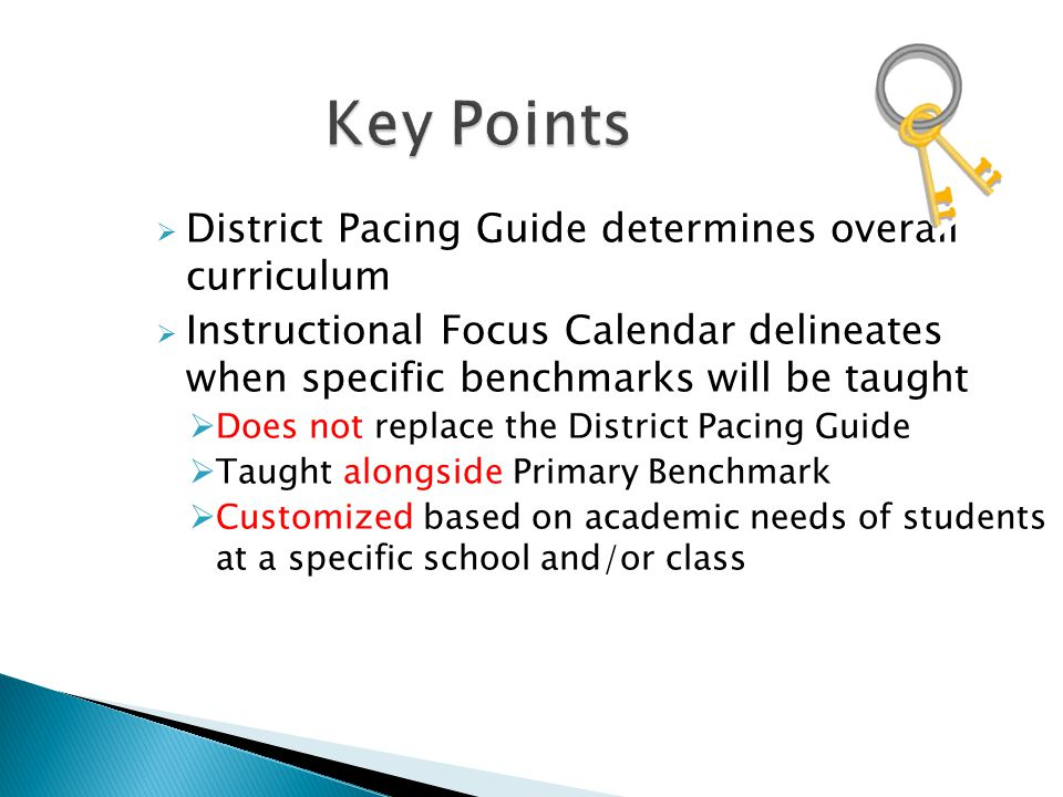 Key Points District Pacing Guide determines overall curriculum