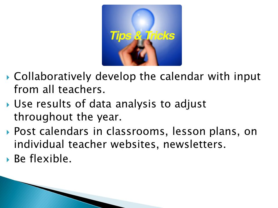 Collaboratively develop the calendar with input from all teachers.