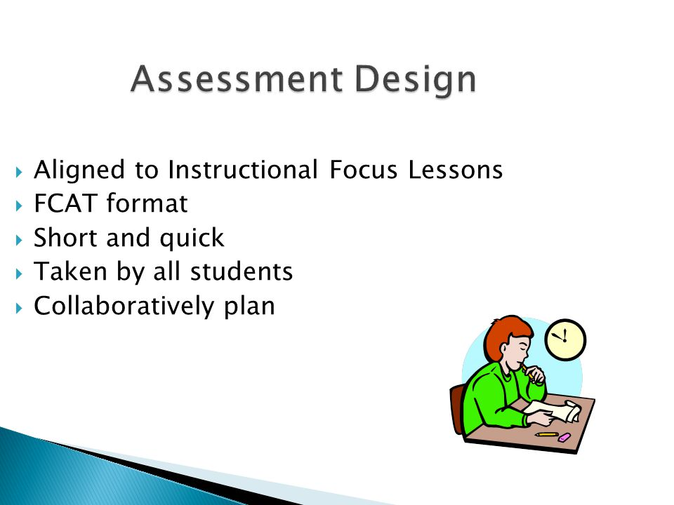 Assessment Design Aligned to Instructional Focus Lessons FCAT format