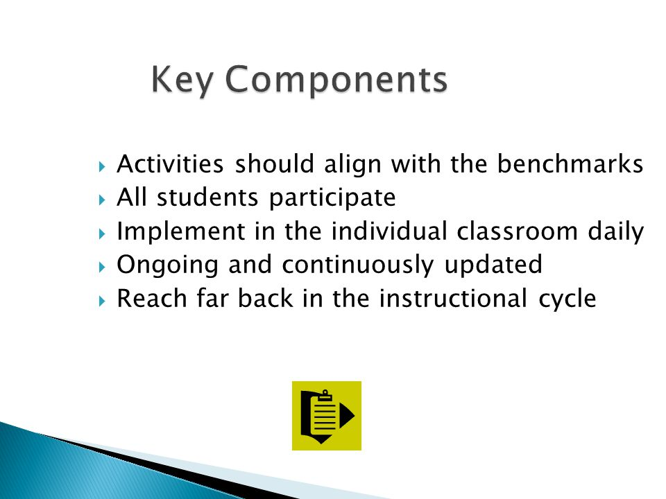 Key Components Activities should align with the benchmarks
