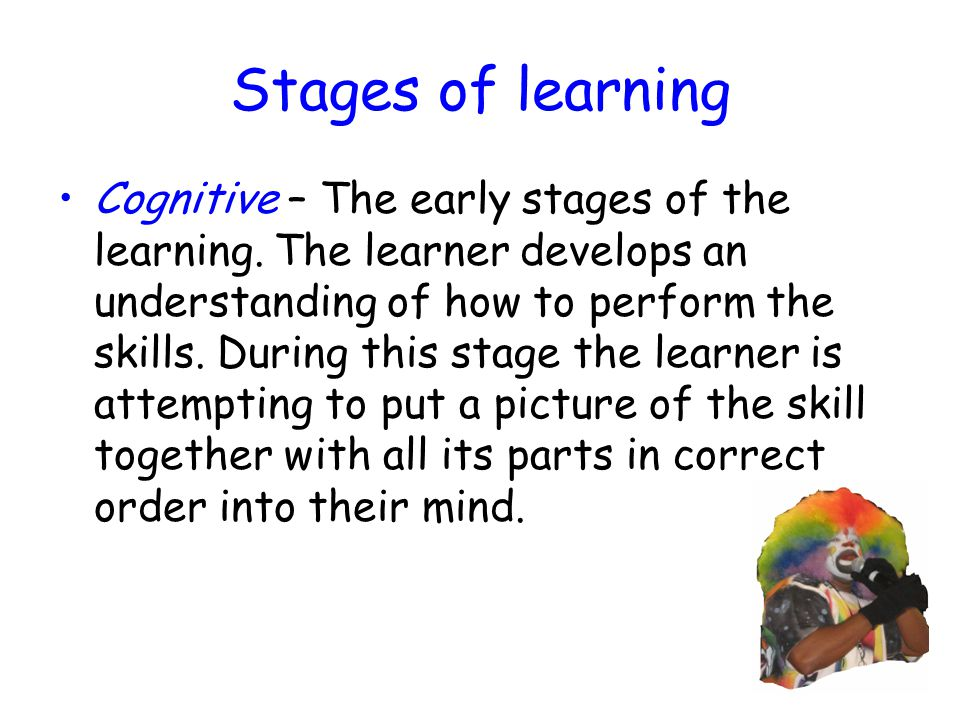 stages of learning skills Sometimes it's not about your forehand or backhand and what practice methods you choose that counts sometimes it's just about understanding the process of l.