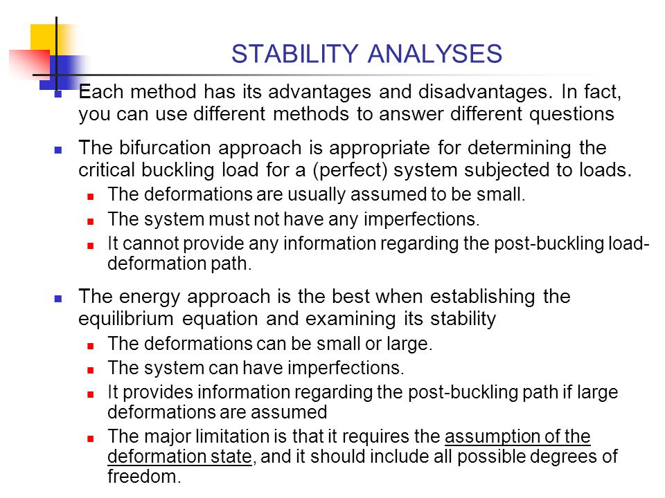 STABILITY ANALYSES Each method has its advantages and disadvantages. In fact, you can use different methods to answer different questions.