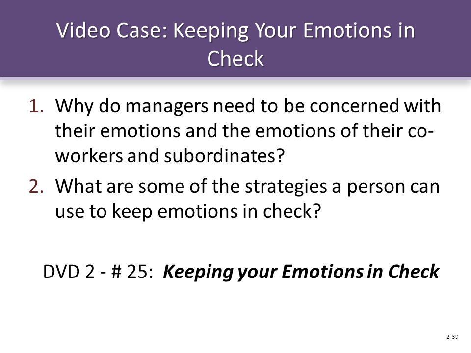 Video Case: Keeping Your Emotions in Check