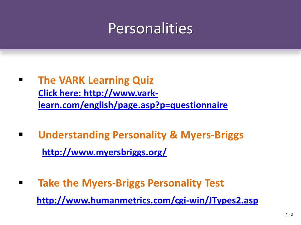 Personalities The VARK Learning Quiz Click here: http://www.vark-learn.com/english/page.asp p=questionnaire.