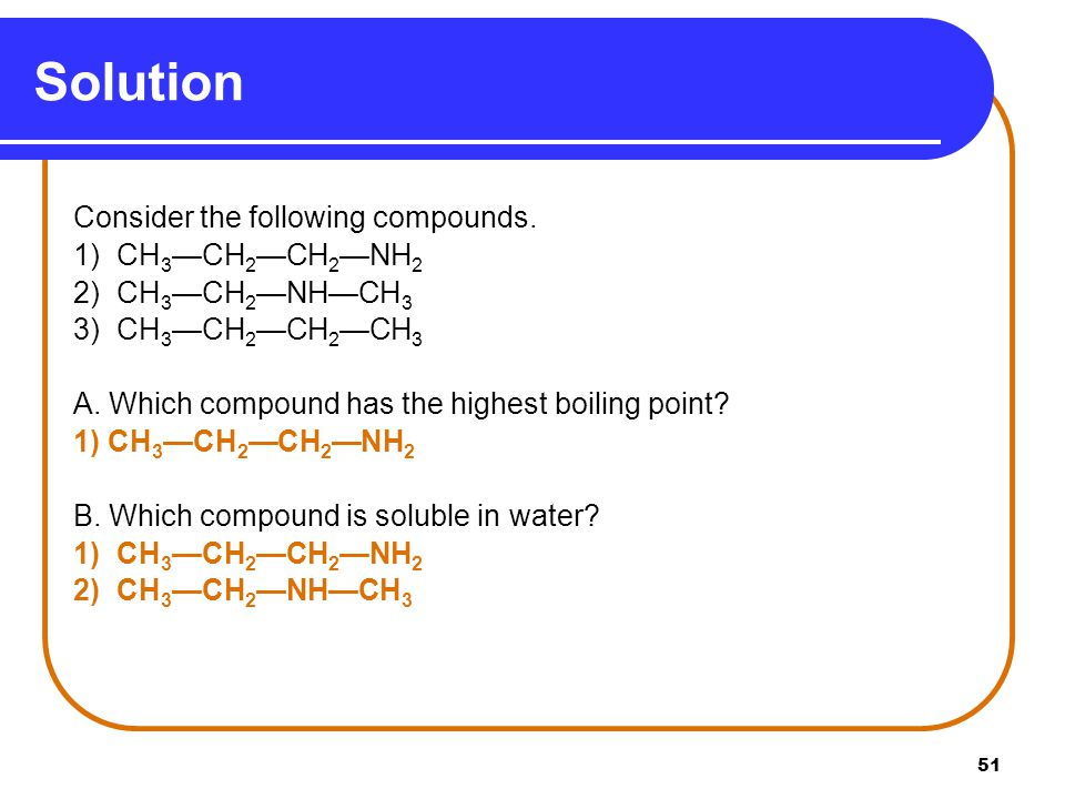 Solution Consider the following compounds. 1) CH3—CH2—CH2—NH2