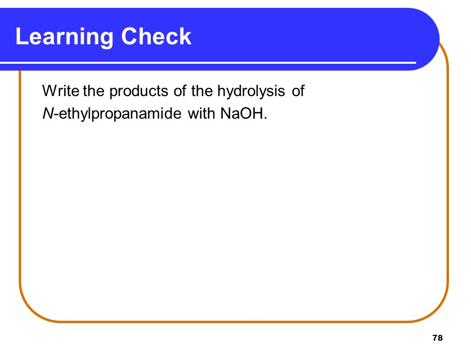 Learning Check N-ethylpropanamide with NaOH.