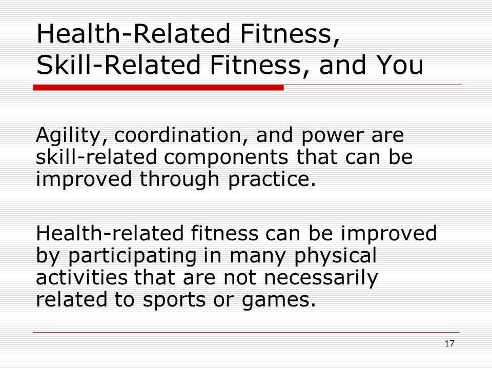 Health-Related Fitness, Skill-Related Fitness, and You
